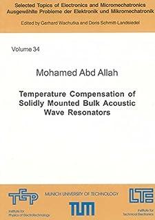 Temperature Compensation of Solidly Mounted Bulk Acoustic Wave Resonators (Ausgewahlte Probleme Der Elektronik Und Mikromechatronik S.)