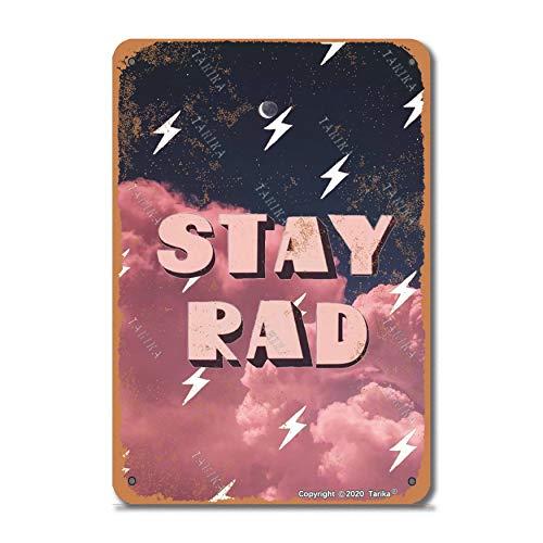 Letrero decorativo de 20 x 30 cm, diseño retro con texto en inglés 'Stay Rad' para el hogar, cocina, baño, granja, jardín, garaje, citas inspiradoras, decoración de pared