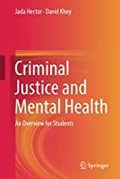 Criminal Justice and Mental Health: An Overview for Students