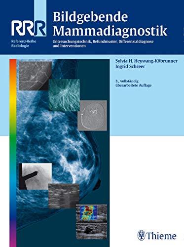 Bildgebende Mammadiagnostik: Untersuchungstechnik, Befundmuster, Differenzialdiagnose und Interventionen