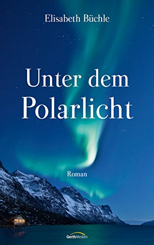 Unter dem Polarlicht: Roman.