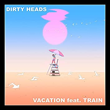 Vacation (feat. Train)