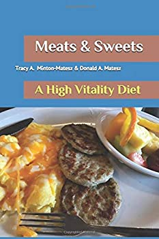 Meats & Sweets  A High Vitality Diet