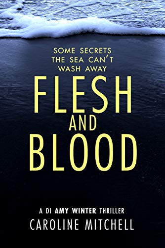 Flesh and Blood (A DI Amy Winter Thriller Book 4) by [Caroline Mitchell]