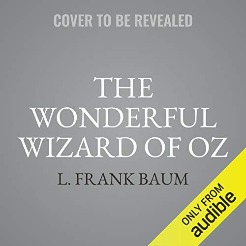 The Wonderful Wizard of Oz (Dramatized) cover art