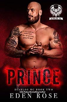Prince: Diablos MC (Diablos MC Series Book 2) by [Eden Rose, CT Designs, Reggie Deanching]