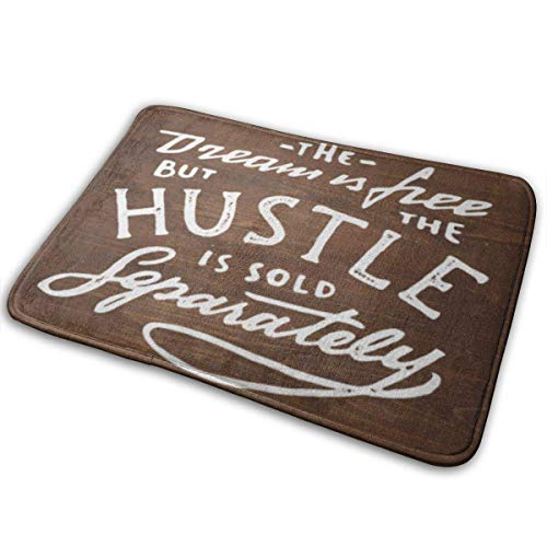Carpet Door Mat Outside,Indoor Doormat Front Door Mat Non Slip Door Mats The Dream is Free But Hustle Sold Separately Vintage H Lettered Quote Graphics Wall Interior 40x60cm