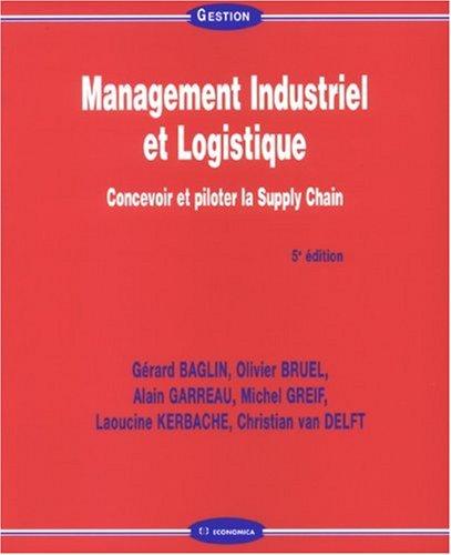 Management Industriel et Logistique : Concevoir et piloter la Supply Chain