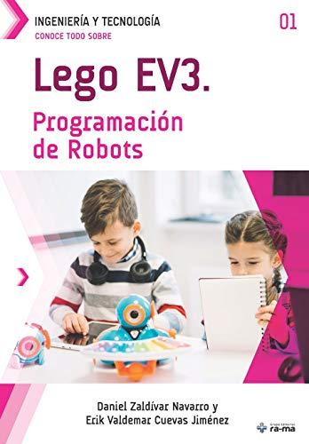 Conoce todo sobre LEGO EV3. Programación de Robots (Colecciones ABG - Ingeniería y Tecnología)