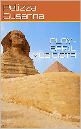 PLAY-BAR:IL MUSICISTA (Italian Edition)