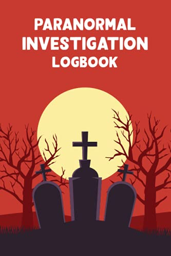 Compare Textbook Prices for Paranormal Investigation Log book: Paranormal Evidence Book Journal - Horror Hunting Investigation Log book - Gift for Demonologists - Ghost Hunting Log book  ISBN 9798535915531 by Publication, Khorseda Press