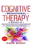 Cognitive Behavioral Therapy: 4 Books in 1: Social Anxiety Disorder, Critical Thinking, Rewire your Brain, The Self Help and Self Esteem Booster for Introvert People (Cbt for Beginners)