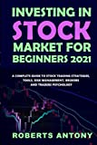 Investing in stock market for beginners 2021: A Complete Guide to Stock Trading Strategies, Tools, Risk Management, Brokers and Traders Psychology ... Management, Brokers and Traders Psychology)
