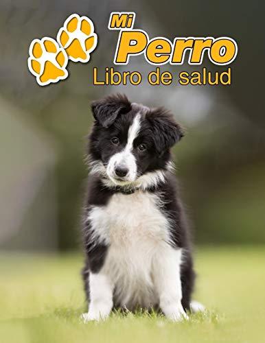 Mi Perro Libro de salud: Border Collie Cachorro | 109 páginas 22cm x 28cm | Cuaderno para llenar | Agenda de Vacunas | Seguimiento Médico | Visitas Veterinarias | Diario de un Perro | Contactos