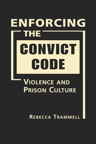 Enforcing the Convict Code: Violence and Prison Culture
