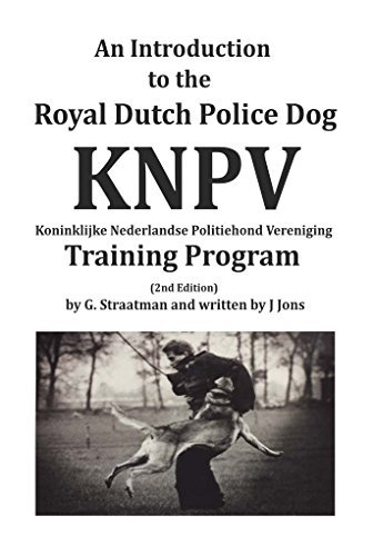 An Introduction to the Royal Dutch Police Dog KNPV Training Program by J Jons (2015-08-02)