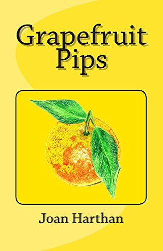 Grapefruit Pips: An Illustrated book of weird, wonderful and wise thoughts.