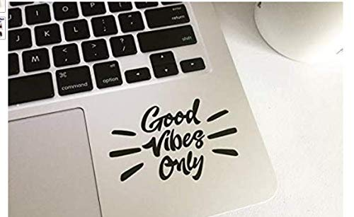Good Vibes Only Laptop Decal MacBook, Compatible with All MacBook Retina, Pro and Air Models Sticker, Car Bumper Sticker Trackpad