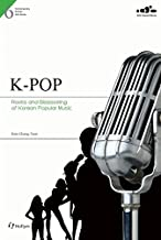 6. Kpop: Roots And Blossoming Of Korean Popular Music: Comtemporary Korean Arts Series