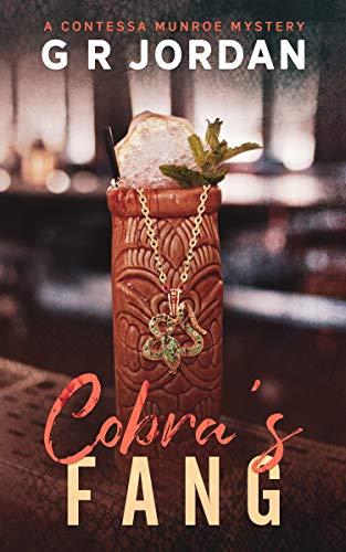 Cobra's Fang: A Contessa Munroe Mystery (The Contessa Munroe Mysteries Book 3) by [G R Jordan]
