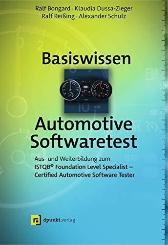 Basiswissen Automotive Softwaretest: Aus- und Weiterbildung zum ISTQB® Foundation Level Specialist – Certified Automotive Software Tester (iSQI-Reihe)