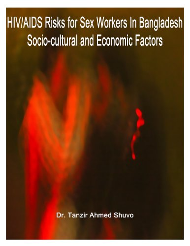HIV/AIDS Risks for Sex Workers In Bangladesh: Socio-cultural and Economic Factors (English Edition)