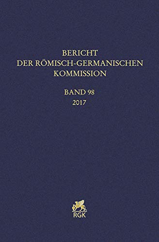 Bericht Der Romisch-Germanischen Kommission 98 (2017) (German Edition)
