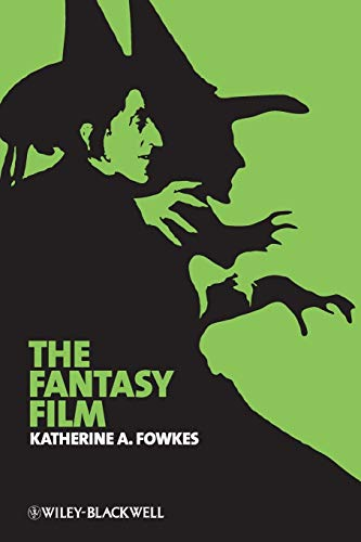 The Fantasy Film (New Approaches to Film Genre)