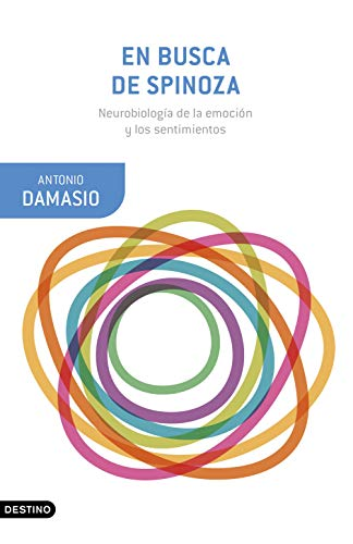 En busca de Spinoza: Neurobiología de la emoción y los sentimientos