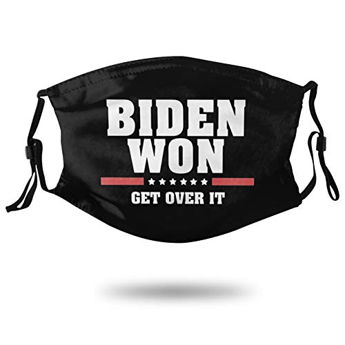 Biden Won Get Over It Patriotic Pro Joe Anti Trump Adults Mouth Mask with Washable Reusable Adjustable Face Mask