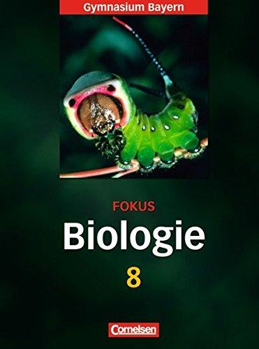 Fokus Biologie - Gymnasium Bayern: 8. Jahrgangsstufe - Schülerbuch
