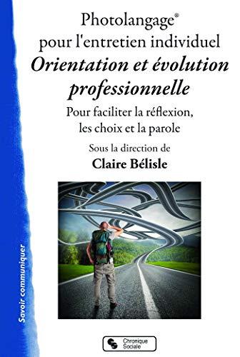 Photolangage pour l'entretien individuel Orientation et évolution professionnelle: Pour faciliter la réflexion, les choix et la parole