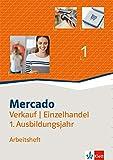 Mercado Verkauf/Einzelhandel 1: Arbeitsheft 1. Ausbildungsjahr -