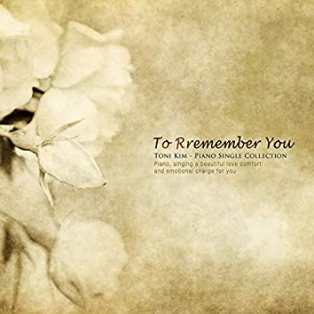 To Rremember You