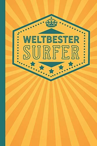 Weltbester Surfer: blanko Notizbuch | Journal | To Do Liste für Surfer und Surferinnen - über 100 linierte Seiten mit viel Platz für Notizen - Tolle Geschenkidee als Dankeschön