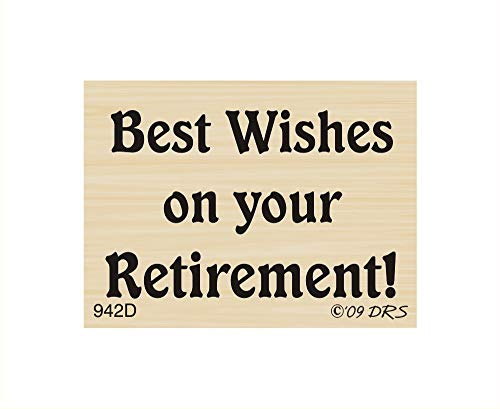 Best Wishes Retirement Greeting Rubber Stamp by DRS Designs - Made in USA
