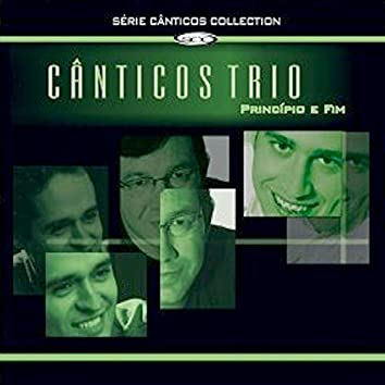 Principio e Fim: Cânticos Trio