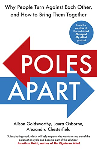 Poles Apart: Why People Turn Against Each Other, and How to Bring Them Together