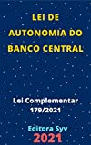 Lei de Autonomia do Banco Central – Lei Complementar 179/2021: Atualizada - 2021 (Portuguese Edition)