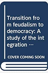 Transition From Feudalism To Democracy: A Study Of The Integration Of Princely States Of Rajasthan, 1947-50 AD Hardcover