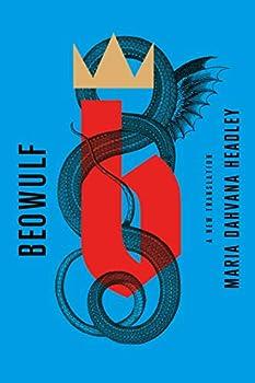 Beowulf: A New Translation by Maria Dahvana Headley