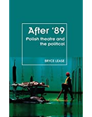 After '89: Polish theatre and the political (Theatre: Theory – Practice – Performance) (English Edition)