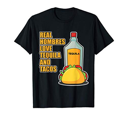 Real Hombres love Tequila & Tacos - Taco Camiseta