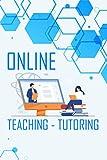 Online Teaching - Tutoring: Planer für Nachhilfelehrer, Lehrer und Online Coaches - Wochenplaner Monatsplaner zum Planen und Organisieren - A5 ... - Perfektes Geschenk für Programmiere