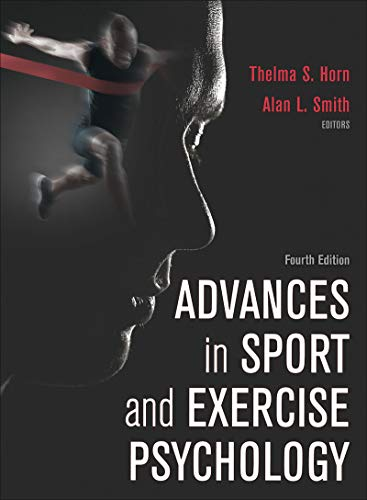 Compare Textbook Prices for Advances in Sport and Exercise Psychology Fourth Edition ISBN 9781492528920 by Horn, Thelma S.,Smith, Alan L.
