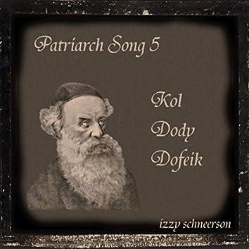 Patriarch Song 5: Kol Dody Dofeik