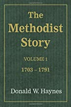 The Methodist Story, Volume 1: 1703-1791