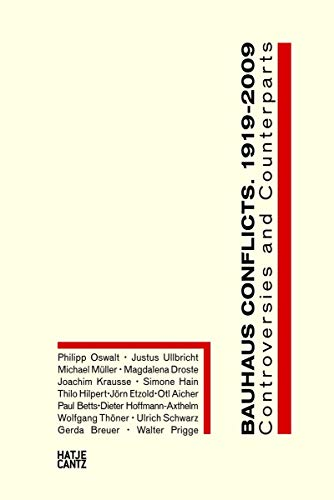 Bauhaus conflicts 1919-2009: Controversies and Counterparts