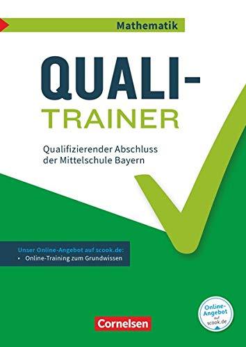 Abschlussprüfungstrainer Mathematik - Bayern - 9. Jahrgangsstufe: Quali-Trainer - Qualifizierender Abschluss der Mittelschule - Arbeitsheft mit Lösungen und Online-Training Grundwissen