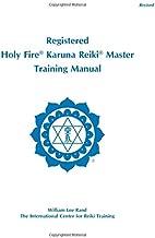 Holy Fire Karuna Reiki® Master Training Manual